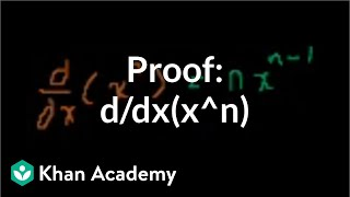 proof d dx x n   taking derivatives   differential calculus   khan academy
