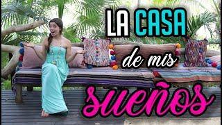 HOUSE TOUR DE LA CASA DE MIS SUEÑOS