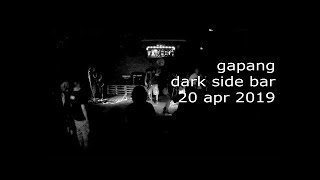 Gapang (Live Full Set) | Dark Side Bar | 20 April 2019