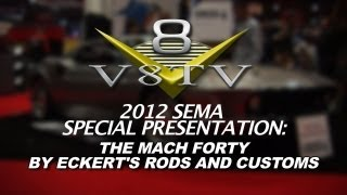 2012 SEMA V8TV VIDEO COVERAGE - ECKERT'S MACH FORTY SUPERCAR