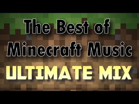 The Best of Minecraft Music - 40 MINUTE ULTIMATE MIX
