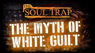 The Myth Of White Guilt