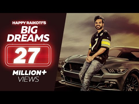 Big Dreams - Happy Raikoti (Full Song) | Deep Jandu | Latest Punjabi Song 2018 | Lokdhun Punjabi