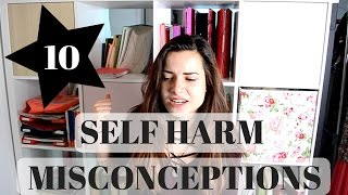 10 Self-harm misconceptions !
