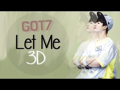 GOT7 - LET ME 3D Version (Headphone Needed)