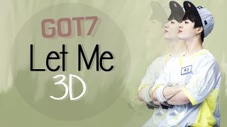 Video GOT7 - LET ME 3D Version (Headphone Needed) download MP3, 3GP, MP4, WEBM, AVI, FLV Agustus 2018