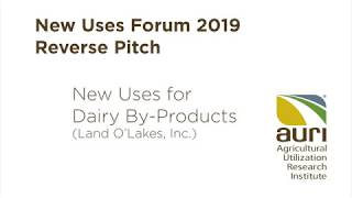 Open Innovation Reverse Pitch Session: New Uses for Dairy By-Products