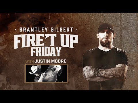 Brantley Gilbert | Fire't Up Friday (with Justin Moore) - May 29, 2020