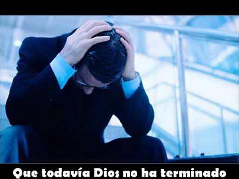 ♥TODAVÍA DIOS NO HA TERMINADO♥'FOSFORITO-LETRA♥