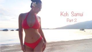 Koh Samui (Part 2) 獨遊蘇梅(第二集)