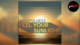 Mindfulness - Feel Your Sunlight (Radio Edit)