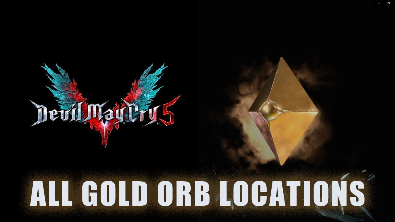 Devil May Cry 5: All Gold Orbs Locations Guide | Fextralife