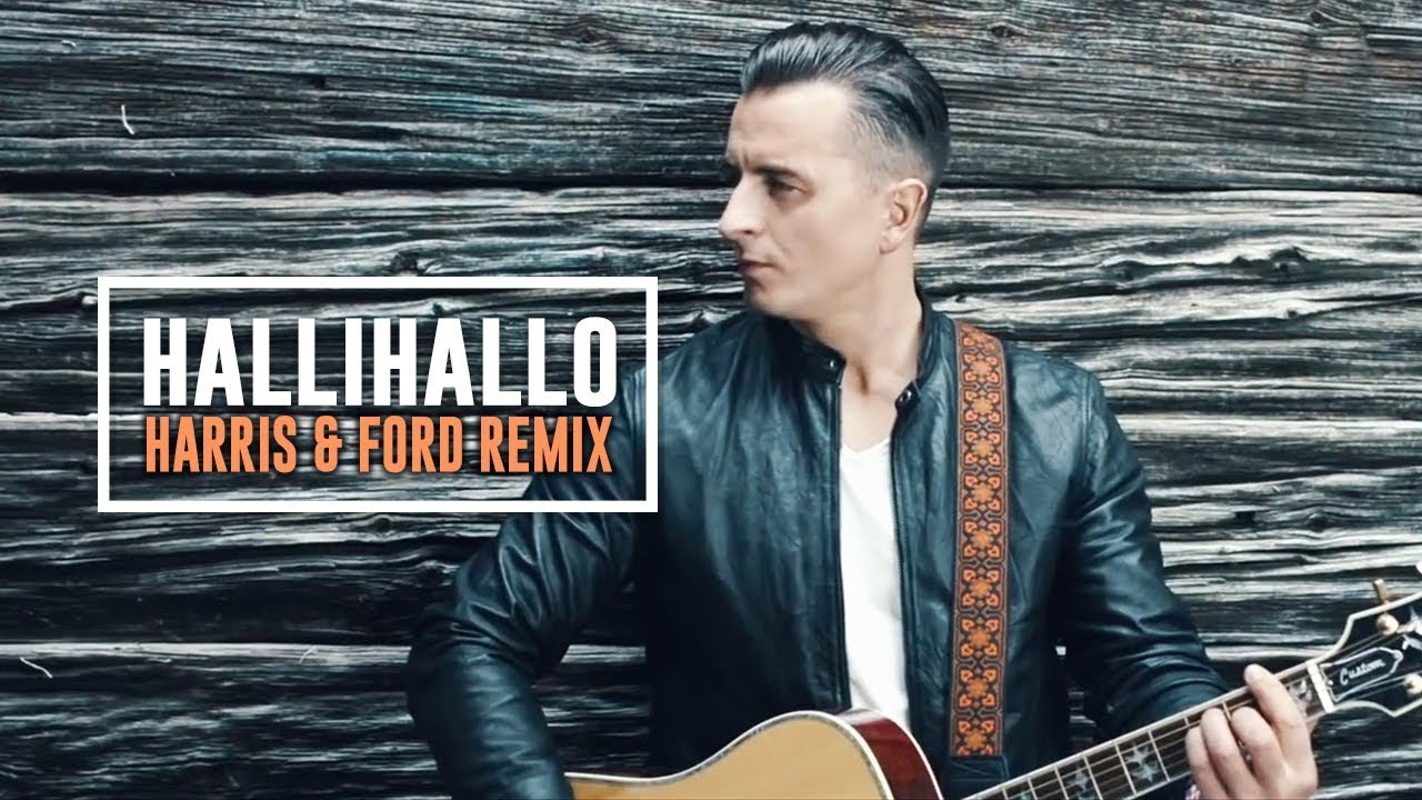 Andreas Gabalier Hallihallo Harris Ford Remix Youtube
