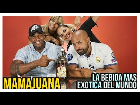 MAMAJUANA - La bebida mas exotica del mundo!