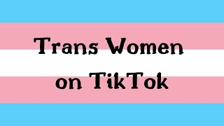 trans women on tiktok