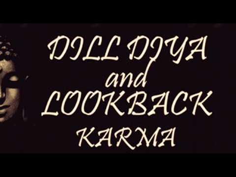 Lookback & Dill Diya -- Karma (Lookback Ciro Mix)