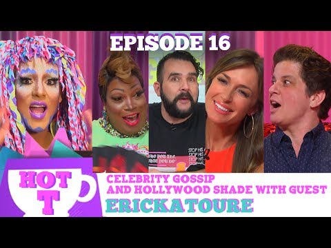Club Legend Erickatoure Returns To Hot T: Celebrity Gossip & Hollywood Shade Season 3, Episode 16