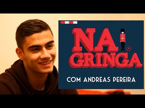 NA GRINGA   ANDREAS PEREIRA (MAN UNITED)