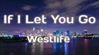 If I Let You Go lyrics - Westlife