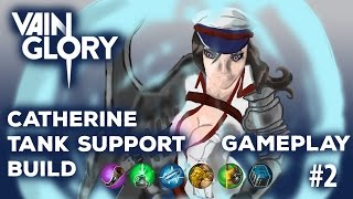 VainGlory | Catherine Tank/Support Build (VG Gameplay #2)