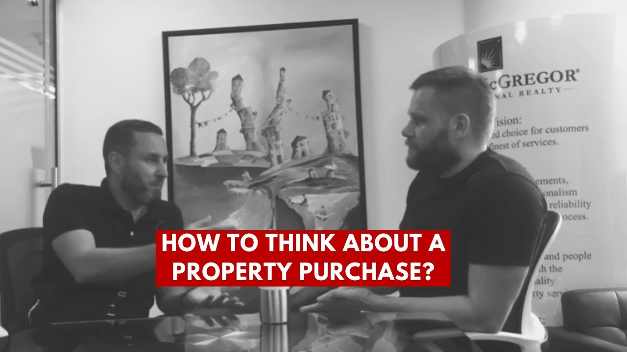 How to think about a property purchase?