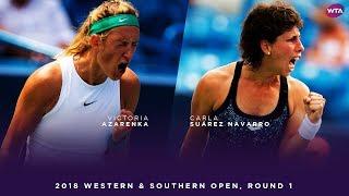 Victoria Azarenka vs. Carla Suárez Navarro | 2018 Western & Southern Open Round One | WTA Highlights