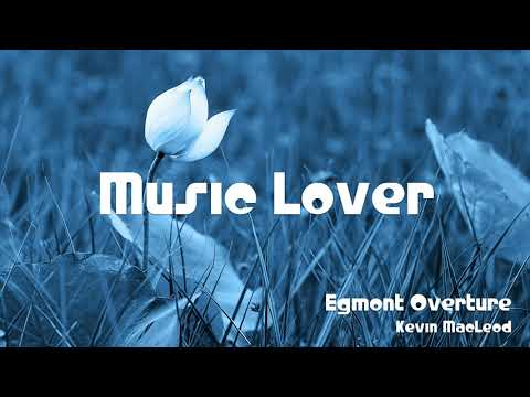 🎵 Egmont Overture - Kevin MacLeod 🎧 No Copyright Music 🎶 YouTube Audio Library