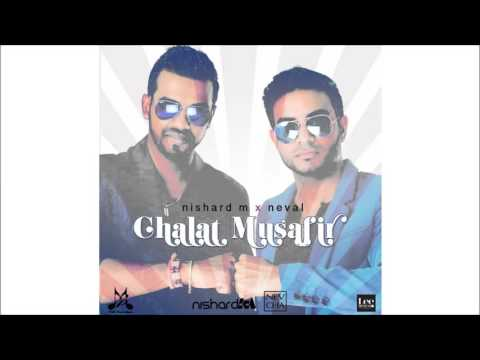 Chalat Musafir - Nishard M and Neval