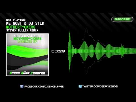 Ke Nobi & Dj Silk - Motherf*ckers (Steven Bullex Remix) [Official Teaser]