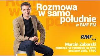 Paweł Rabiej gościem Rozmowy w samo południe w RMF FM - Na żywo
