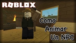 Roblox: How to Put Animations at an NPC