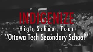 INDIGENIZE High School Tour (Episode 2) Ottawa Tech Secondary School
