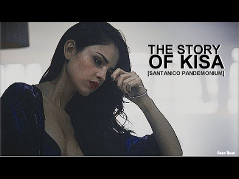 ● The Story of Kisa [Santanico Pandemonium]