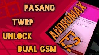 Pasang TWRP dan Unlock Dual GSM    Andromax E2