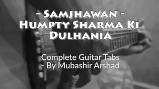 Samjhawan Acoustic Guitar Cover II Guitar Tabs II Humpty Sharma Ki Dulhaniya