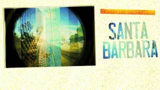 "Radical Something - ""Santa Barbara"" (Free Mp3 + Lyrics)"