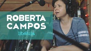 Roberta Campos - Libélula