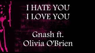 I Hate U I Love You - Gnash ft. Olivia O'Brien    Karaoke