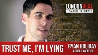 Ryan Holiday - Trust Me, I