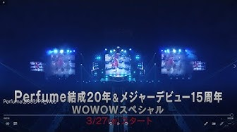 "WOWOW「Perfume 8th Tour 2020 ""P Cubed"" in Dome」"