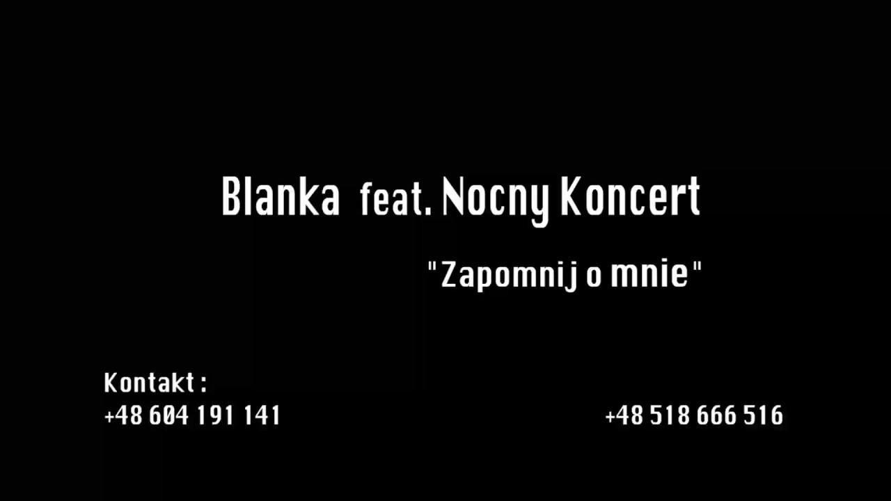 """Blanka feat. Nocny Koncert """"Zapomnij o mnie"""""""