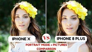 iPHONE X Camera Vs iPHONE 8 Plus Camera | PORTRAIT MODE + Pictures Comparison | Camera Comparison