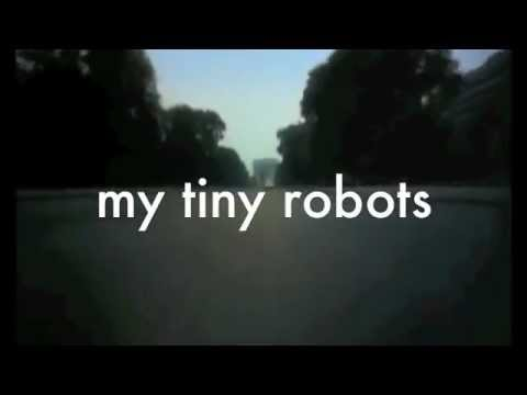 My tiny robots by My Tiny Robots (trailer)