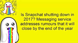 Is Snapchat shutting down in 2017