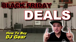 Black Friday DJ Gear Shopping! How to save money on Mobile DJ Equipment 2019 2020