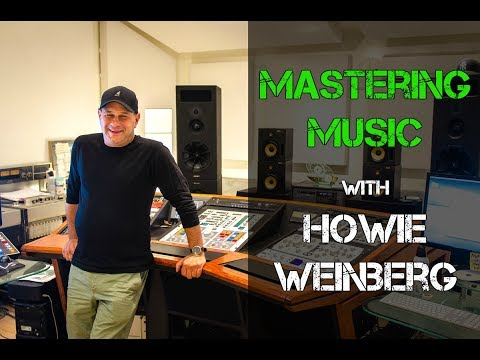 Mastering Music with Howie Weinberg - Warren Huart: Produce Like A Pro
