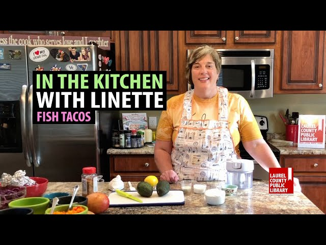 In The Kitchen with Linette: Fish Tacos