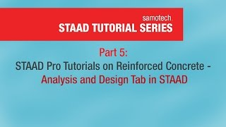 Part 5: STAAD Pro Tutorials on Reinforced Concrete - Analysis and Design Tab in STAAD