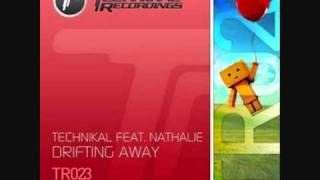 Technikal Feat Nathalie - Drifting Away (Original Mix)
