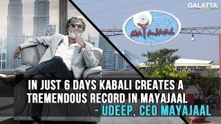 In Just 6 days Kabali Creates A Tremendous Record In Mayajaal - Udeep, CEO Mayajaal